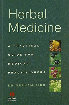 Herbal Medicine: A Practical Guide for Medical Practitioners,PB,Graham Pinn - N