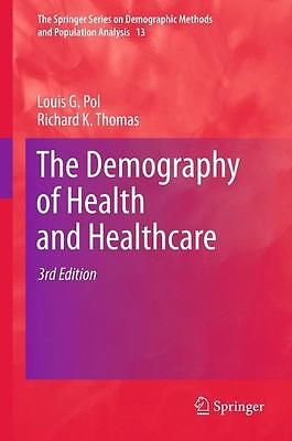 The Demography of Health and Healthcare Louis G. Pol
