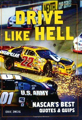 Drive Like Hell: NASCARs Best Quips and Quotes,PB,Eric Zweig - NEW