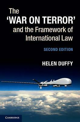 The 'War on Terror' and the Framework of International Law Helen Duffy