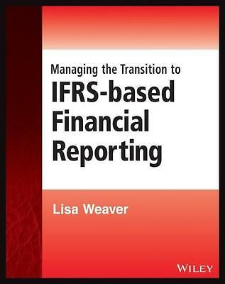Managing the Transition to IFRS-Based Financial Reporting Lisa Weaver
