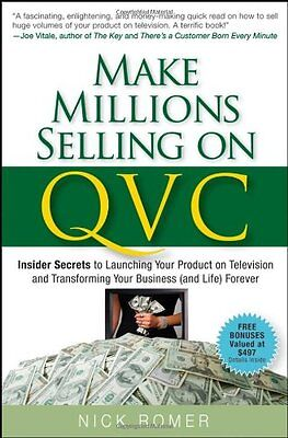 Make Millions Selling on QVC: Insider Secrets to Launching Your Product on Tele