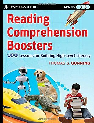 Reading Comprehension Boosters: 100 Lessons for Building Higher-Level Literacy,