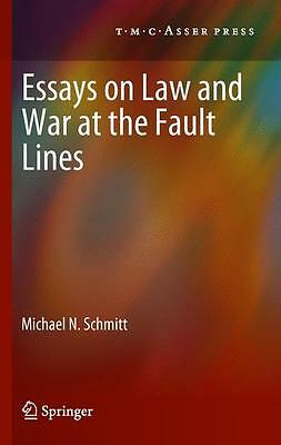 Essays on Law and War at the Fault Lines Michael N. Schmitt