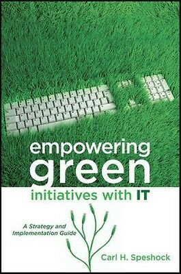 Empowering Green Initiatives with IT Carl H. Speshock