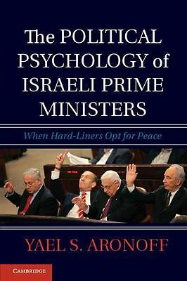 The Political Psychology of Israeli Prime Ministers Yael S. Aronoff