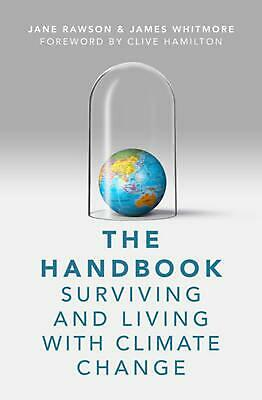 The Handbook: Surviving and Living with Climate Change by Jane Rawson Paperback