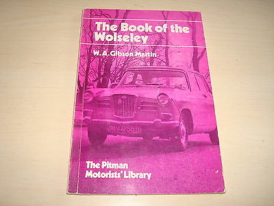 Wolseley The Book Of The......by W.a. Gibson Martin Pitman Motorists' Library