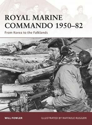 Royal Marine Commando 1950-82: From Korea to the Falklands by Will Fowler Paperb