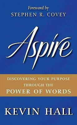 Aspire: Discovering Your Purpose Through the Power of Words by Kevin Hall (Engli