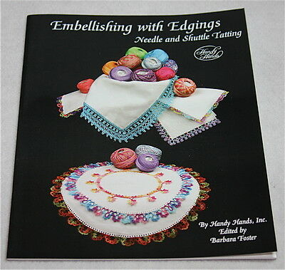 Embellishing with Edgings Needle & Shuttle Tatting  - Edited by Barbara Foster
