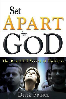 Set Apart for God: The Beautiful Secret of Holiness by Derek Prince (English) Pa