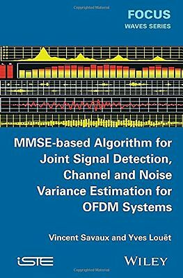 MMSE-Based Algorithm for Joint Signal Detection Channel and Noise Variance Esti