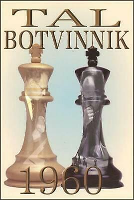 Tal-Botvinnik 1960: Match for the World Chess Championship by Mikhail Tal (Engli