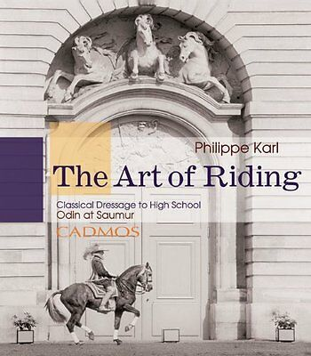 Art of Riding, The: Classical Dressage to High School,HB,Philippe Karl - NEW