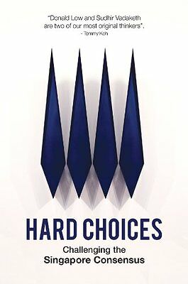 Hard Choices: Challenging the Singapore Consensus,PB- NEW
