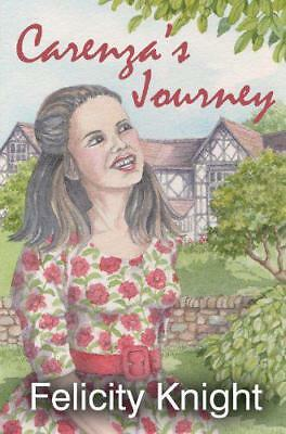 Carenza's Journey by Felicity Knight | Paperback Book | 9781849634472 | NEW