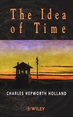 The Idea of Time by C.H. Holland Hardcover Book (English)
