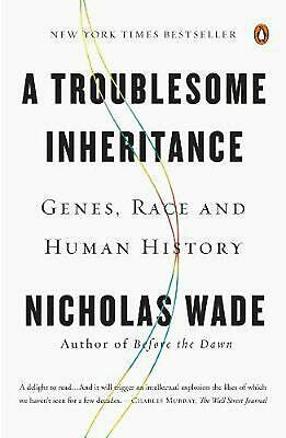 A Troublesome Inheritance: Genes, Race and Human History by Nicholas Wade (Engli