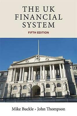 The Uk Financial System: Theory and Practice, Fifth Edition by Mike Buckle (Engl