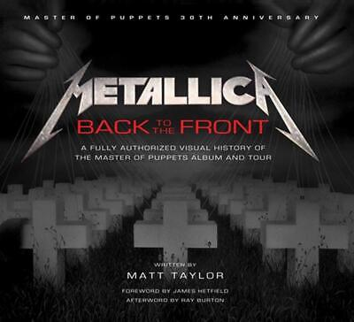 Metallica: Back to the Front: A Fully Authorized Visual History of the Master of