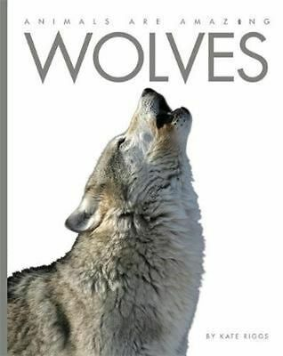 Wolves by Kate Riggs Hardcover Book