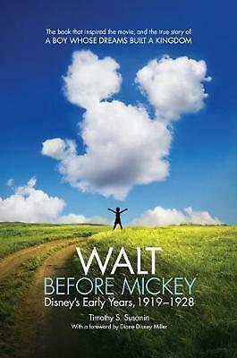 Walt Before Mickey: Disney's Early Years, 1919-1928 by Timothy Susanin (English)