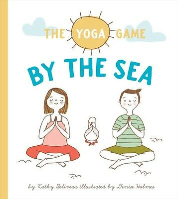 Yoga Game by the Sea, The (Hardcover), Kathy Beliveau, Denise Holmes, 978192701.