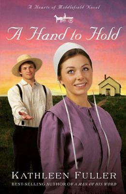 A Hand to Hold (A Hearts of Middlefield Novel), Fuller, Kathleen | Paperback Boo
