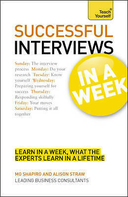 Teach Yourself Succeeding at Interviews in a Wee, Alison Straw, Mo Shapiro, New