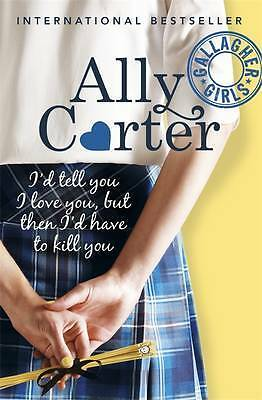 Gallagher Girls: 01: I'd Tell You I Love You, Bu, Carter, Ally, New
