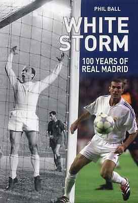White Storm: 100 Years of Real Madrid, Ball, Phil, Good Condition Book, ISBN 978