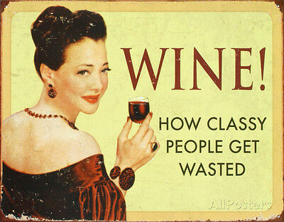 Wine How Classy People Get Wasted Tin Sign - 16x13