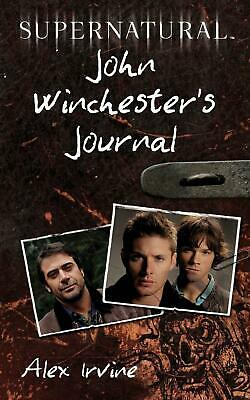 Supernatural: John Winchester's Journal by Alex Irvine (English) Paperback Book