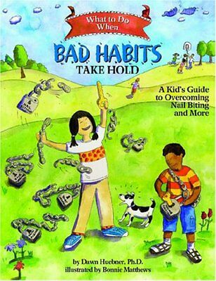 What to Do When Bad Habits Take Hold: A Kid's Guide to Overcoming Nail Biting an