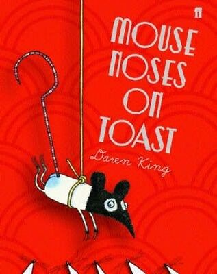 Mouse Noses on Toast by Daren King Hardcover Book