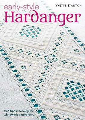 Early Style Hardanger: Traditional Norwegian Whitework Embroidery by Yvette Stan
