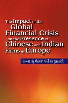 Impact of the Global Financial Crisis on the Presence of Chinese & Indian Firms