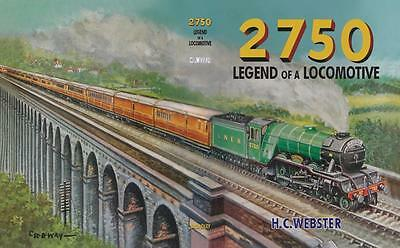 2750 Legend of a Locomotive by H C Webster, illus. R B Way, 2nd Edition Aug 2016