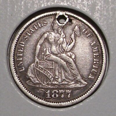 1877 Seated Liberty Silver Dime , XF details , Holed
