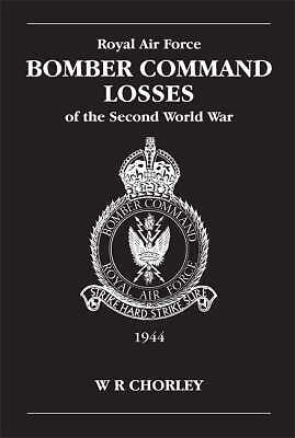 RAF Bomber Command Losses of the Second World War: 1944 v. 5, W.R. Chorley