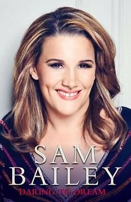 Sam Bailey - Daring to Dream by Sam Bailey Hardcover Book