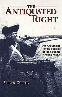 The Antiquated Right: An Argument for the Repeal of the Second Amendment (Teachi