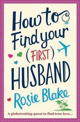 How to Find Your (First) Husband by Blake, Rosie | Paperback Book | 978178239862