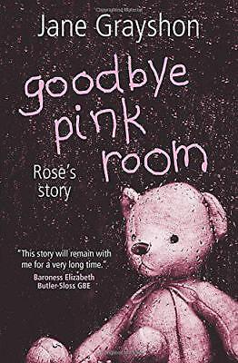 Goodbye Pink Room: Rose's Story by Grayshon, Jane | Paperback Book | 97807459564