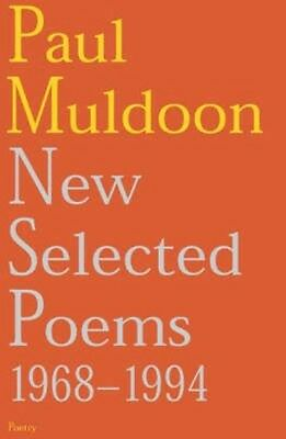 New Selected Poems by Paul Muldoon Paperback Book (English)