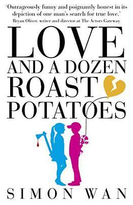 Love and a Dozen Roast Potatoes by Simon Wan | Paperback Book | 9781910692905 |