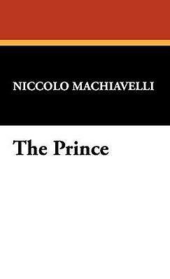 The Prince by Machiavelli, Niccolo | Hardcover Book | 9781434406040 | NEW