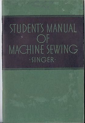 1939 Singer Student's Manual of MACHINE SEWING-221-66-201-20-15-127-- student