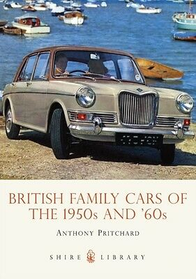 British Family Cars of the 1950s and '60s (Shire Library) (Paperback), Anthony .